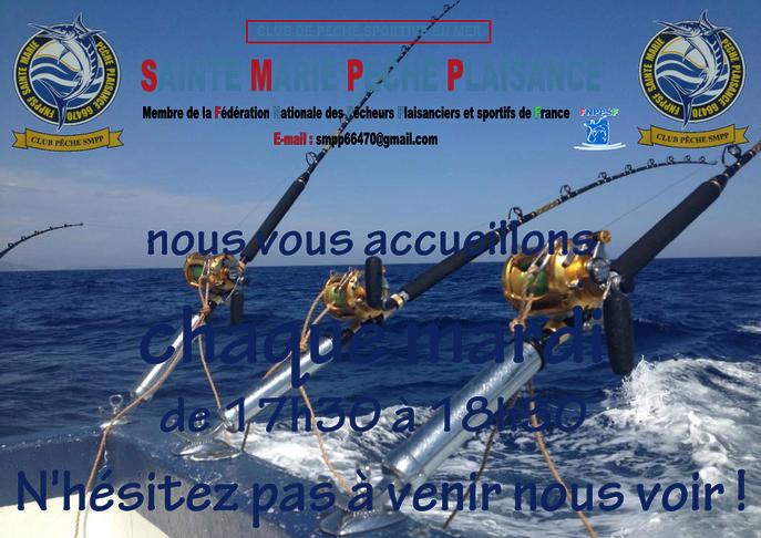 Le club de pêche en mer de Sainte Marie Pêche Plaisance SMPP 66470 assure une permanence tous les mardis soir à partir de 17 heures 30, n'hésitez pas ! Venez nous rendre visite.Club de pêche au gros, au thon, au petits poissons.