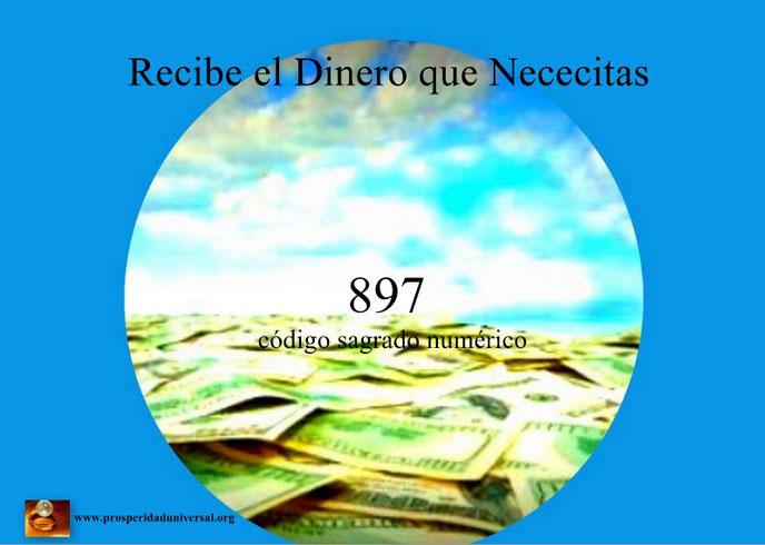 RECIBE EL DINERO QUE NECESITAS - CÓDIGO SAGRADO 897 - PROSPERIDAD UNIVERSAL