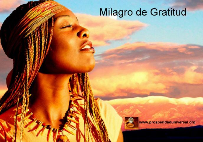 MILAGRO- DE -GRATITUD-ORACIÓN-PODEROSA- LA-GRATITUD-PROVOCA LA MULTIPLICACIÓN-DE-LAS-BENDICIONES-DE-DIOS- PROSPERIDAD-UNIVERSAL-