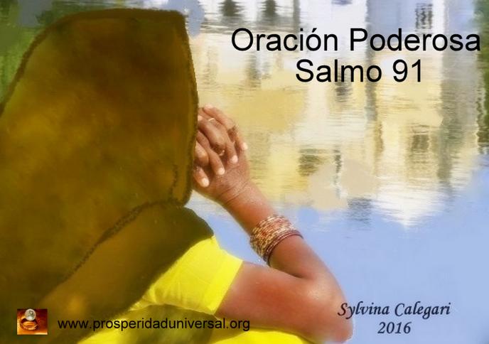 ORACION PODEROSA, SALMO 91 - PROSPERIDAD UNIVERSAL LA ORACION MÁS PODEROSA