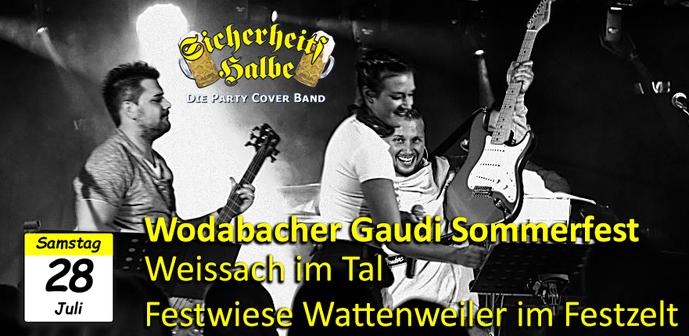 Veranstaltung Party Cover Band Sicherheitshalbe Wodabacher Gauda Sommerfest in Weissach im Tal am 28.07.2018