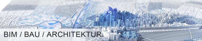 BIM, Bau und Architektur mit Autodesk im Raum Stuttgart, Aalen, Biberach, Berlin und München