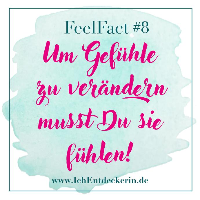 Um Gefühle zu verändern musst Du sie fühlen