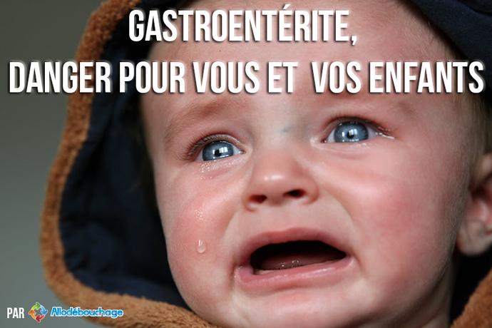 gastroenterite-danger-pour-vous-et-vos-enfants