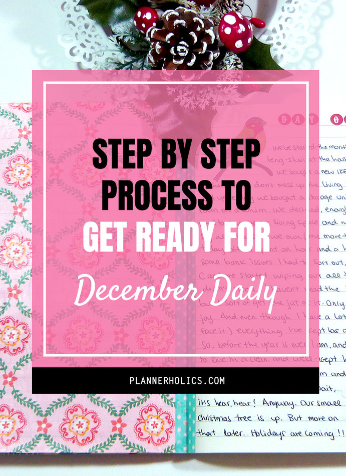 The Step by Step process to get ready for December Daily