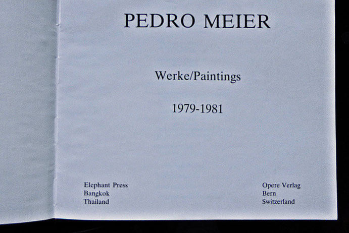 Pedro Meier: Werke / Paintings 1979-1981 – Monographie und Werkverzeichnis der Bilder. Text: Deutsch / Englisch / Thai. 236 Seiten, 200 Farbtafeln. Elephant Press Bangkok 1987, Thailand. Opere-Verlag. Craftsman Press, The Thai Printer. ISBN 974-7315-06-8
