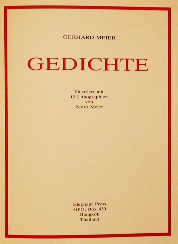 Pedro Meier – Gerhard Meier – Gedichte – illustriert mit 12 Sepia-Lithographien by © Pedro Meier Artist Writer – Paraphrasen – Elephant Press Bangkok 1987, Craftsman Press, The Thai Printer Thailand – ISBN 974–7315–30–3 – ProLitteris – www.Autorenwelt.de