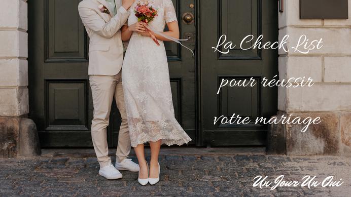 Découvrez la Check List pour réussir votre mariage avec le magazine Un Jour Un Oui