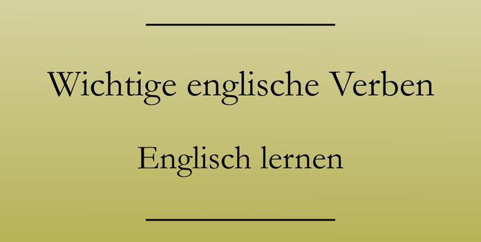Englisch Grundwortschatz Verben, Liste zum Ausdrucken