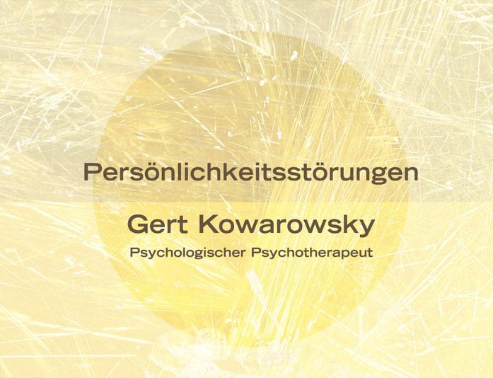 Gert Kowarowsky, Psychologischer Psychotherapeut, Persönlichkeitsstörungen