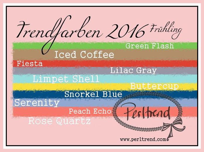 Mode Trendfarben 2016 www.perltrend.com Frühling 2016