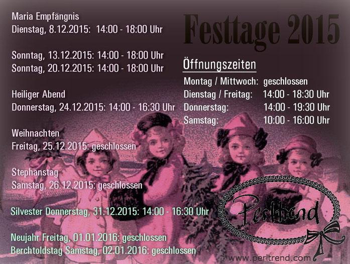 Öffnungszeiten Festtage 2015 www.perltrend.com