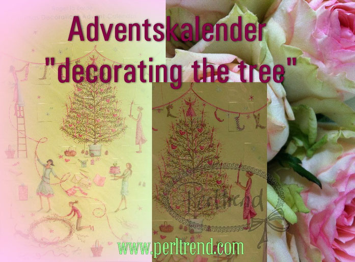 Adventskalender Decorating  the tree  Roger la Borde Mary Claire Smith www.perltrend.com