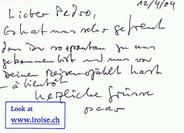 Pedro Meier – Brief-Karte von Oscar Wiggli 12.4.2004 – »Lieber Pedro, Es hat uns sehr gefreut, dass Du spontan zu uns gekommen bist und uns von Deinen Reisen erzählt hast – à bientôt… Oscar«. Archiv Pedro Meier Artist, Gerhard Meier Weg Niederbipp Bangkok