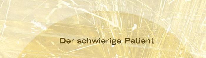 """Veröffentlichungen zum Thema """"Der schwierige Patient"""" in Fachpublikationen"""