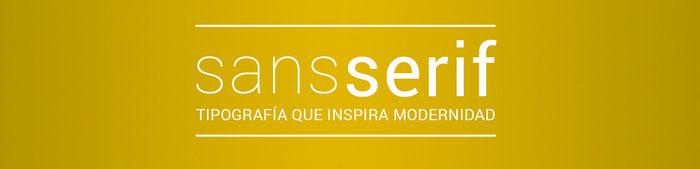 La tipografía sin serifa inspira modernidad.
