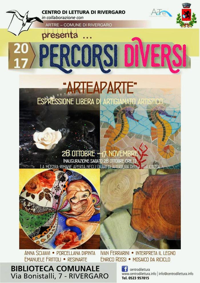 """Rivergaro: Mostra Collettiva """"ARTEAPARTE"""" Espressione libera di artigianato artistico 28 ottobre – 17 novembre Inaugurazione sabato 28 ottobre ore 17,00"""