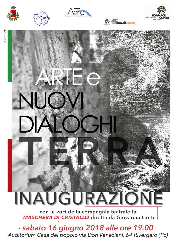 Arte e Nuovi Dialoghi - TERRA  III ed 2018  Inaugurazione sabato 16 giugno ore 19:00  Auditorium - Casa del Popolo - via don Veneziani, 64 Rivergaro (PC)