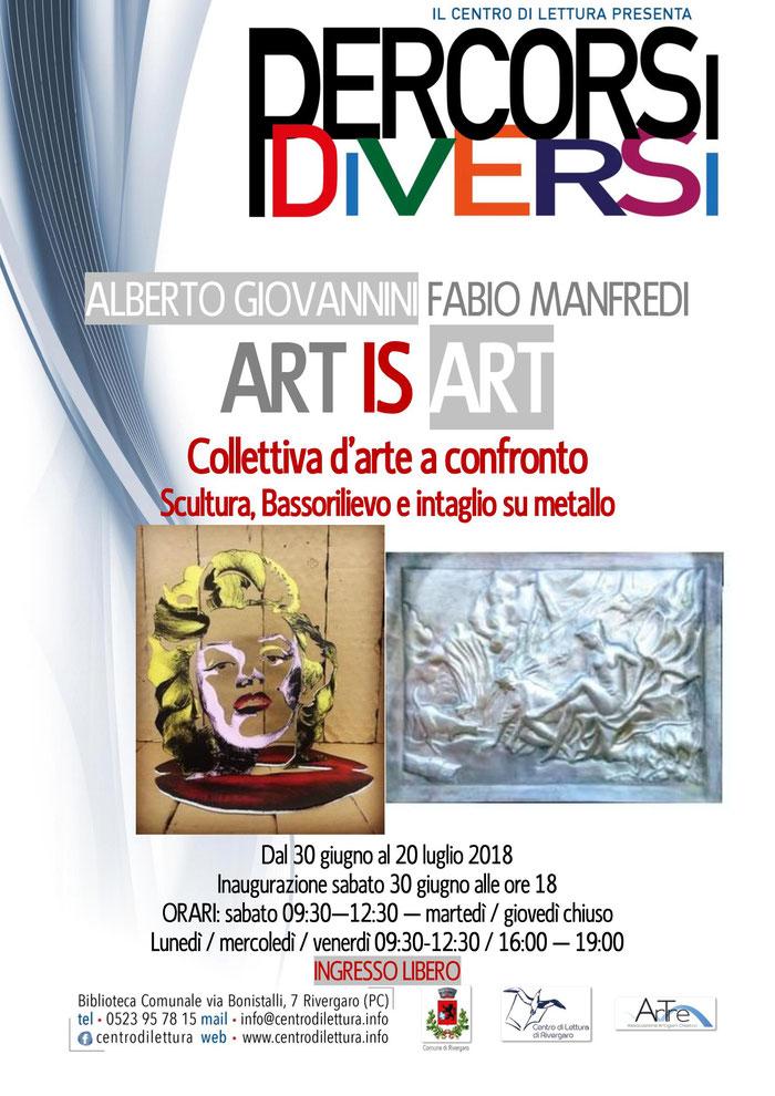 """Rivergaro: Mostra spazio permanente """"Percorsi diversi"""" – ART IS ART di Alberto Giovannini e Fabio Manfredi dal 30 giugno al 20 luglio - Inaugurazione sabato 30 alle 18,00"""
