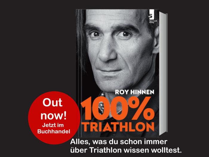 Triathlon Buch: 100 Prozent Triathlon von Roy Hinnen