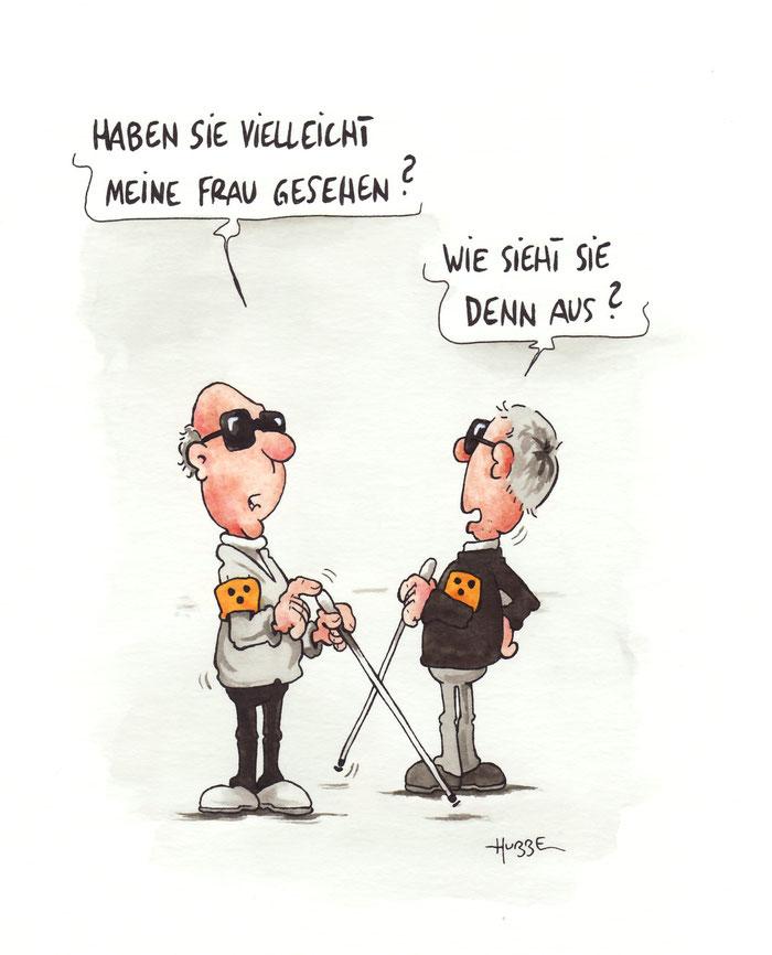 Cartoon: Zwei Blinde. Der eine fragt: Haben Sie vielleicht meine Frau gesehen? Der andere fragt zurück: Wie sieht sie denn aus? Cartoon Phil Hubbe