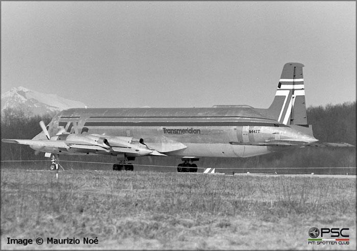 N447T - Canadair CL-44-O Conroy Skymonster - Transmeridian - MXP Milano Malpensa