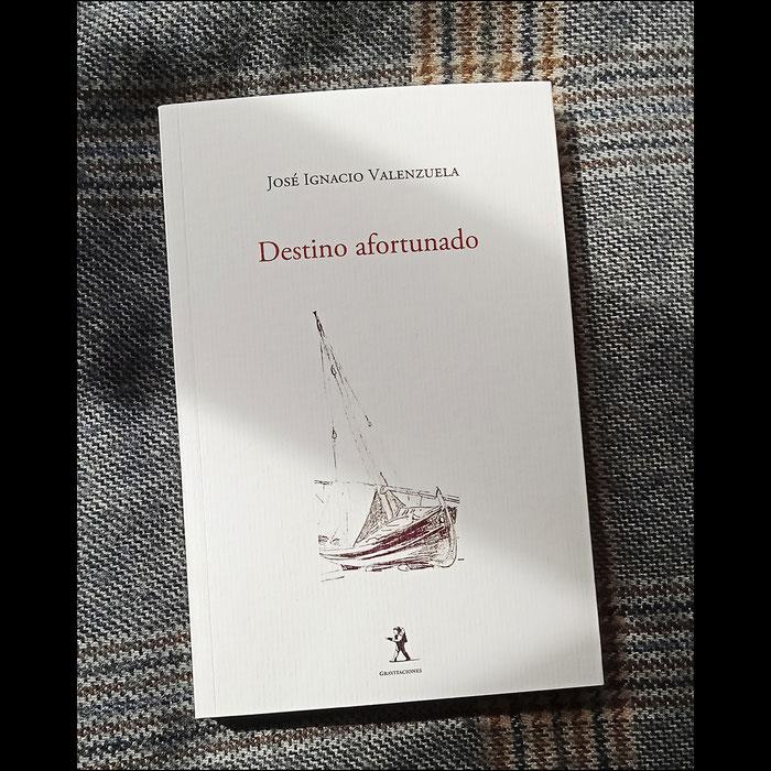 José Ignacio Valenzuela - Destino afortunado