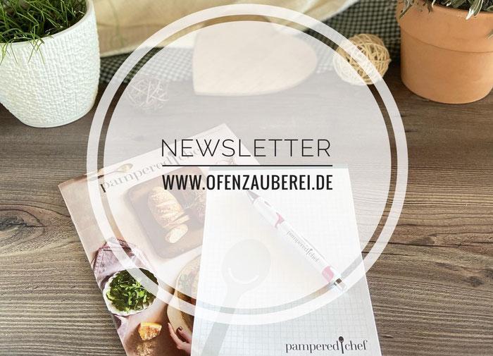 Monatlicher Newsletter mit Angeboten und Geschenken sowie Rezepten von der Ofenzauberei mit Pampered Chef und Onlineshop