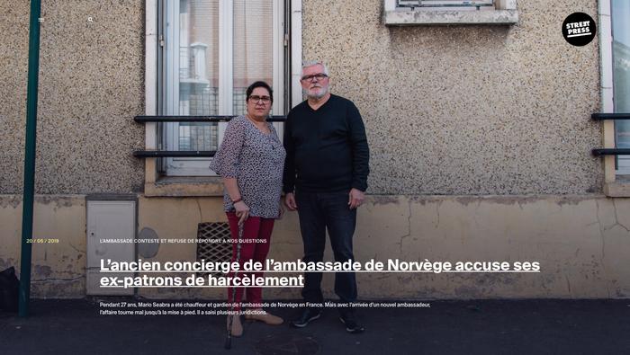Article pour streetpress,  L'AMBASSADE CONTESTE ET REFUSE DE RÉPONDRE À NOS QUESTIONS  L'ancien concierge de l'ambassade de Norvège accuse ses ex-patrons de harcèlement, Léo Derivot