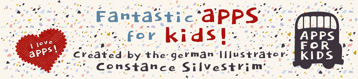 Apps For Kids - Fantastic apps for kids! Created by the german Illustrator Constance Silvestrim.