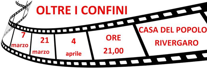 OLTRE I CONFINI - II rassegna cinematografica invernale  - Casa del popolo Rivergaro