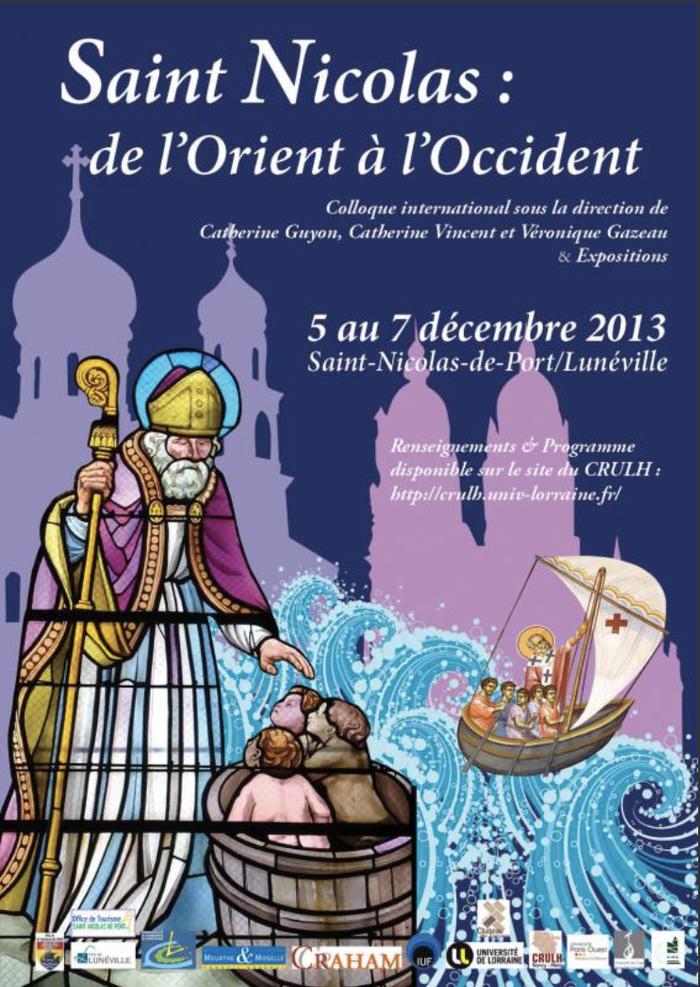 Colloque international Saint Nicolas de l'Orient à l'Occident, Décembre 2013 Saint-Nicolas-de-Port et Lunéville