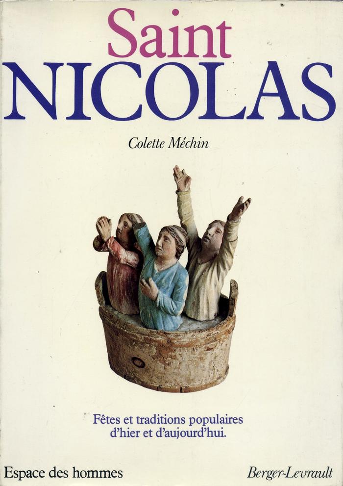 L'ethnologue Colette Méchin a consacré un ouvrage exceptionnel à Saint Nicolas paru en 1978.