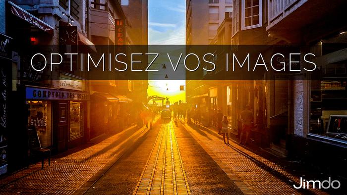 Conseils pour optimiser vos images