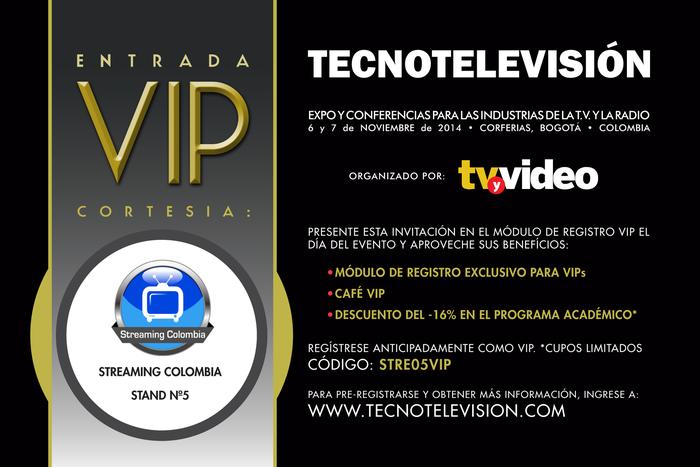 Descargue la Invitación VIP que le entrega Streaming Colombia para que asista a Expo Tecnotelevisión y regístrese anticipadamente con el código STRE05VIP