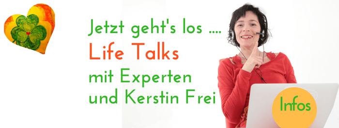 Life Talks. Interviews Kerstin Frei Expertengespräche Themen 50Plus Ü50 Video Online Marketing Social Media Marketing Promotion Vermarktung