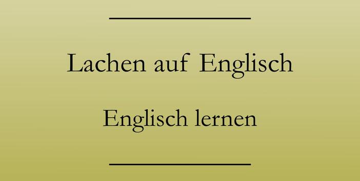 """""""lachen"""" auf Englisch, Wortschatz erweitern. Englisch lernen und verbessern."""