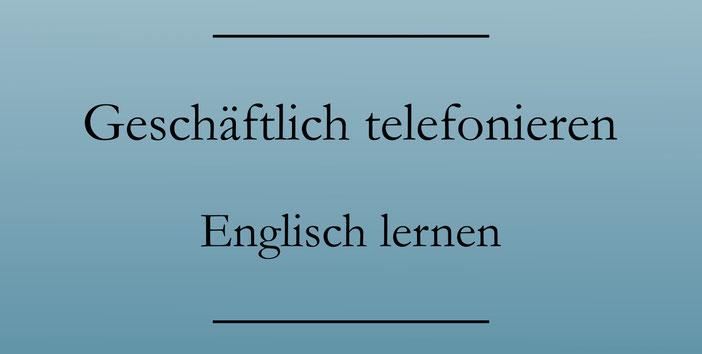 Geschäftlich telefonieren Englisch, PDF zum Drucken. Weiterleiten, ausrichten, zurückrufen.