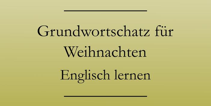 Englisch Vokabeln lernen: Grundwortschatz Weihnachten. Glühwein, Weihnachtslied, Adventskalender.