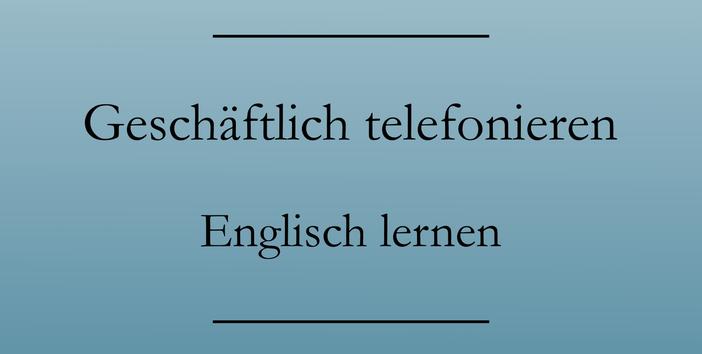 Geschäftlich telefonieren englisch, Liste zum Drucken. Englisch lernen.