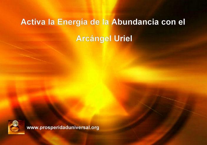 ARCÁNGEL URIEL - ACTIVA LA ENERGÍA DE LA ABUNDANCIA CON EL ARCÁNGEL URIEL - AFIRMACIONES PODEROSAS Y CÓDIGO  SAGRADO DE ACTIVACIÓN -PROSPERIDAD UNIVERSAL