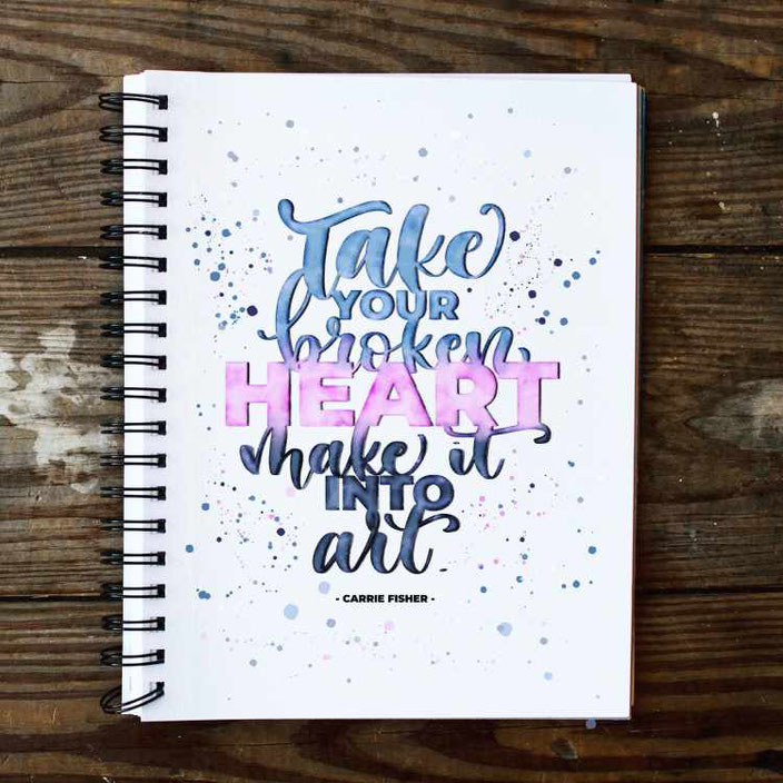 Handlettering Spruch: Take your broken heart make it into art