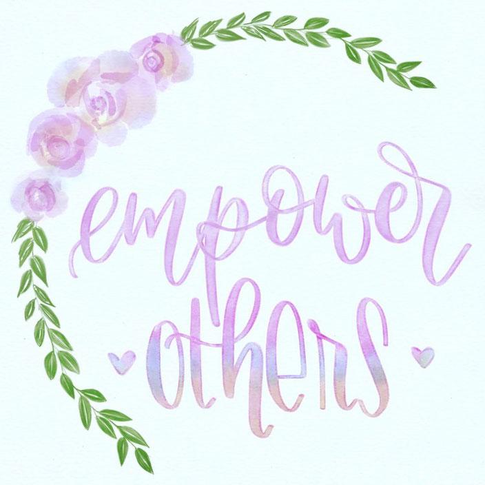 Brushlettering mit Blumenkranz: Empower others (Lettering  von myfancyletters bei den Letter Lovers)