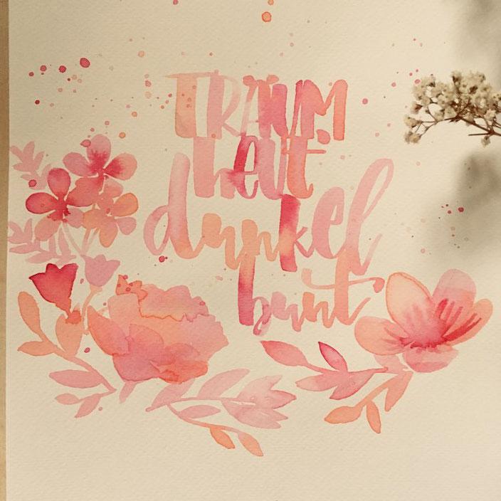 Träum heut dunkel bunt - Handlettering mit Blumen von jennysordon bei den Letter Lovers
