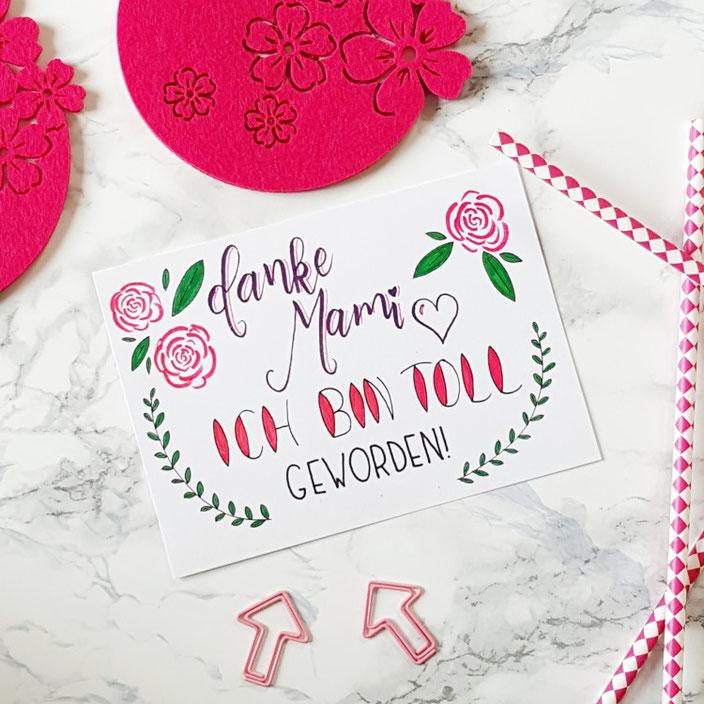 Handlettering zum Muttertag: Danke Mami Ich bin toll geworden