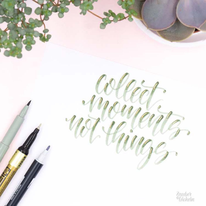 Lettering: collect moments not things (zaubereinlaecheln für die Letter Lovers)