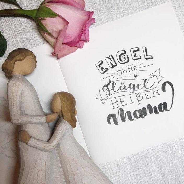 Handlettering Spruch: Engel ohne Flügel heissen Mama