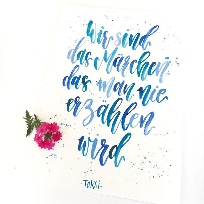 Toksi: Wir sind das Märchen das man nie erzählen wird. Lettering bei den Letter Lovers von sonja.theresia