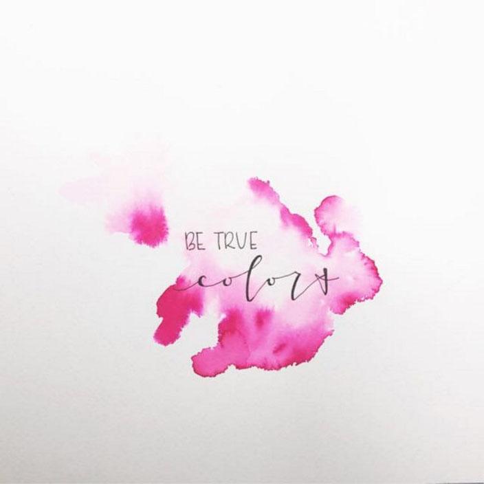 Handlettering mit watercolor Hintergrund: be true colors (Lettering von letter_fee für die Letter Lovers)