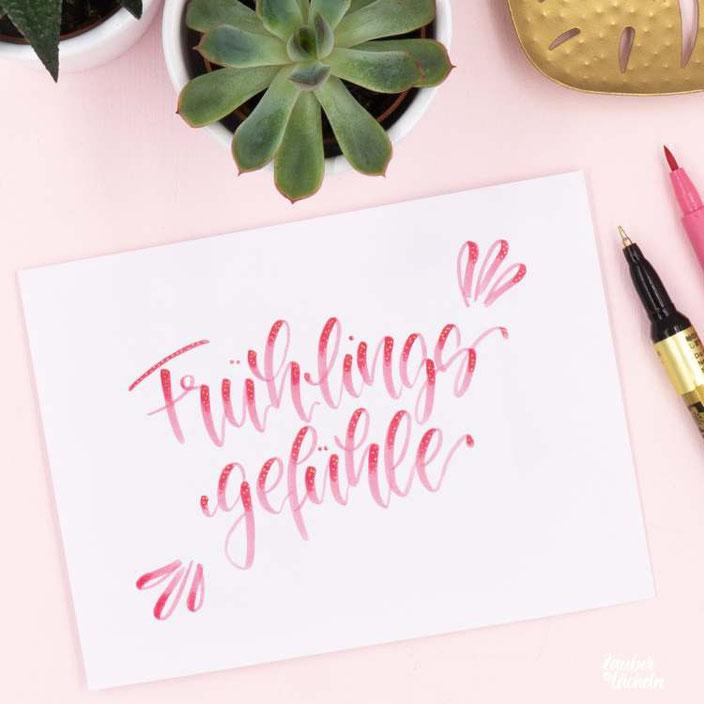 Handlettering Frühlingsgefühle (zaubereinlaecheln für die Letter Lovers)